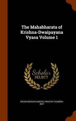 The Mahabharata of Krishna-Dwaipayana Vyasa Volume 1 by Kisari Mohan Ganguli image