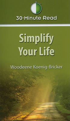Simplify Your Life by Woodeene Koenig-Bricker