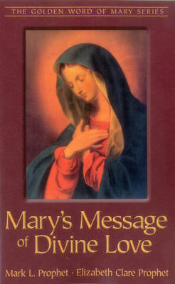 Mary's Message of Divine Love by Mark L Prophet image