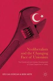 Neoliberalism and the Changing Face of Unionism by Efe Can Gurcan