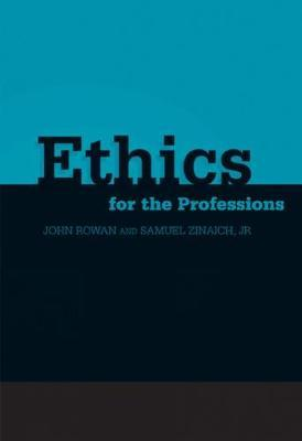 Ethics for the Professions by John Rowan