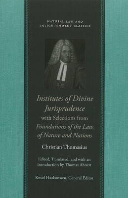 Institutes of Divine Jurisprudence, with Selections from Foundations of the Law of Nature & Nations by Christian Thomasius image
