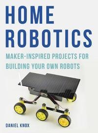 Home Robotics by Daniel Knox