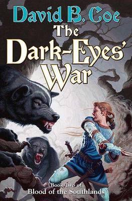 The Dark-Eyes' War by David B Coe image
