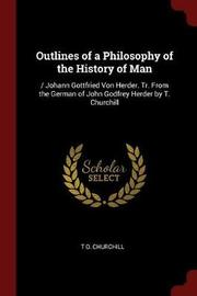 Outlines of a Philosophy of the History of Man by T O Churchill image
