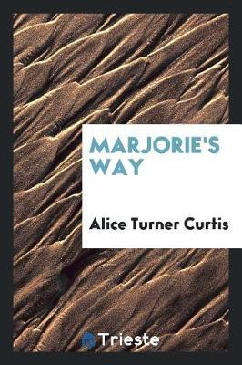 Marjorie's Way by Alice Turner Curtis image