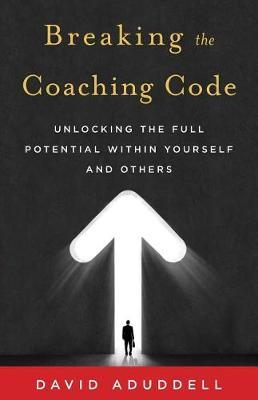 Breaking the Coaching Code by David Aduddell image