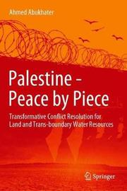 Palestine - Peace by Piece by Ahmed Abukhater