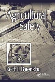 Agricultural Safety by Keith E Barenklau