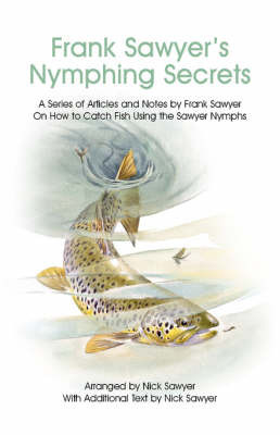 Frank Sawyer's Nymphing Secrets by Frank Sawyer image