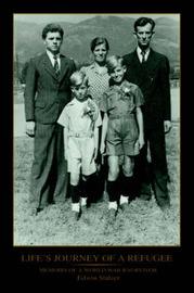 Life's Journey of a Refugee: Memoirs of a World War II Survivor by Edwin Stalzer