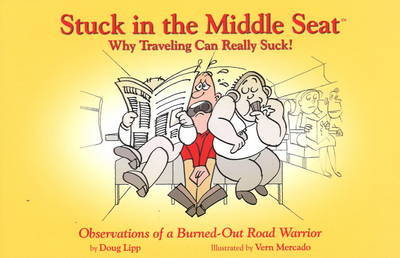 Stuck in the Middle Seat: Why Travelling Can Really Suck! by Doug Lipp image