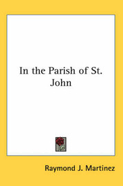 In the Parish of St. John by Raymond J. Martinez image