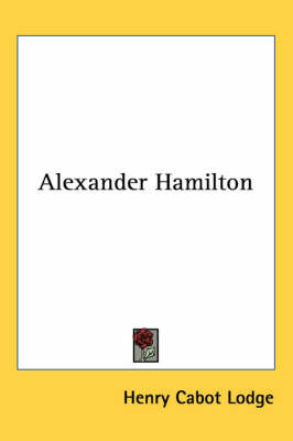 Alexander Hamilton by Henry Cabot Lodge image