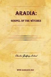 Aradia by Charles Godfrey Leland