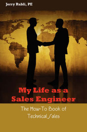 My Life as a Sales Engineer by Jerry Rubli