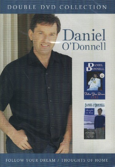 Daniel O'Donnell - Follow Your Dreams/Thoughts of Home on DVD