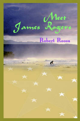 Meet James Rogers by Robert Roosa