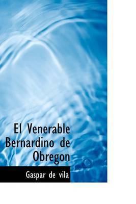 El Venerable Bernardino de Obregon by Gaspar de vila