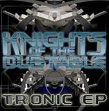 Tronic EP by Knights Of The Dub Table