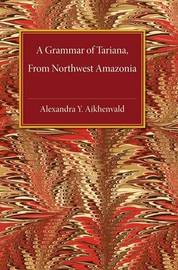 Cambridge Grammatical Descriptions by Alexandra Y. Aikhenvald