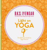 Light on Yoga by B.K.S. Iyengar