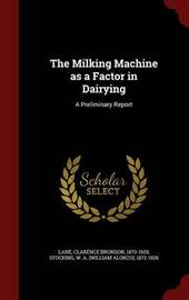 The Milking Machine as a Factor in Dairying by Clarence Bronson Lane
