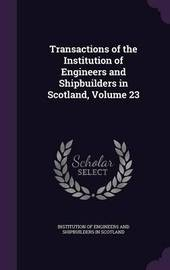 Transactions of the Institution of Engineers and Shipbuilders in Scotland, Volume 23 image
