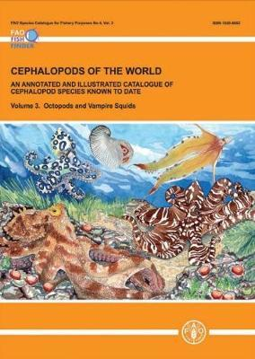 Cephalopods of the World: An Annotated and Illustrated Catalogue of Cephalopod Species Known to Date by Food and Agriculture Organization of the United Nations