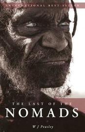 The Last Of The Nomads by W.J. Peasley