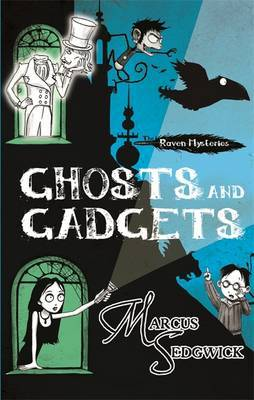 Ghosts and Gadgets by Marcus Sedgwick image