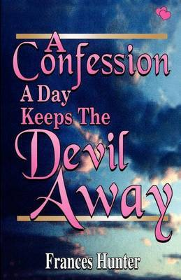 A Confession a Day Keeps the Devil Away by Frances E Hunter