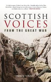 Scottish Voices from the Great War by Derek Young
