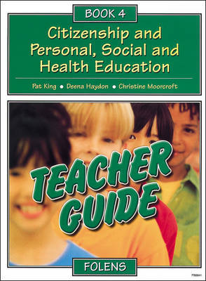 Citizenship and Personal, Social and Health Education: Bk. 4 by Pat King