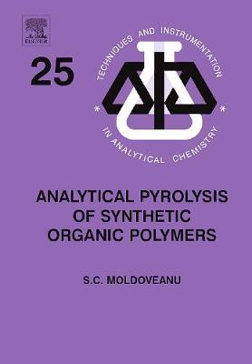 Analytical Pyrolysis of Synthetic Organic Polymers: Volume 25 by Serban C. Moldoveanu image