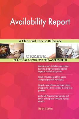 Availability Report a Clear and Concise Reference by Gerardus Blokdyk image