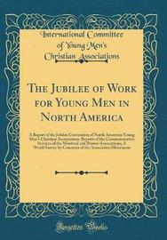 The Jubilee of Work for Young Men in North America by International Committee of Associations image