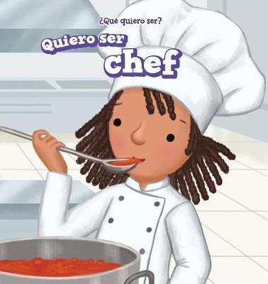 Quiero Ser Chef (I Want to Be a Chef) by Brianna Battista image