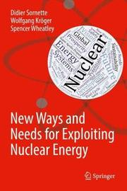 New Ways and Needs for Exploiting Nuclear Energy by Didier Sornette