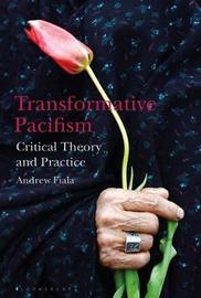 Transformative Pacifism by Andrew Fiala
