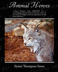 Animal Heroes by Ernest Thompson Seton