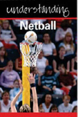 Understanding Netball by Julia Hickey image