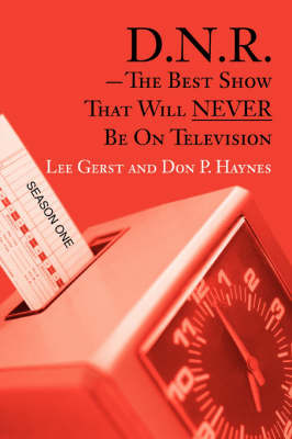 D.N.R.-The Best Show That Will Never Be on Television: Season One by Don P. Haynes image