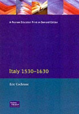 Italy 1530-1630 by Eric Cochrane