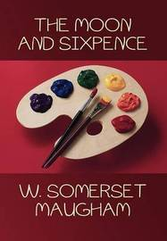 Moon and Sixpence by W. Somerset Maugham, Fiction, Classics by W.Somerset Maugham