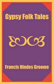 Gypsy Folk Tales by Francis Hindes Groome