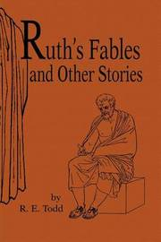 Ruth's Fables and Other Stories by Ruth E. Todd image