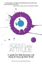 Ageing with Attitude by Mary Evans Young