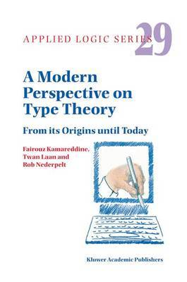 A Modern Perspective on Type Theory by Fairouz D. Kamareddine