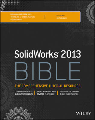 Solidworks 2013 Bible by Matt Lombard image